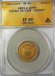 1891-A Tunisia 20 FR Francs Gold Coin ANACS  Details Cleaned