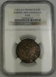 1422-61 France Blanc Billon Coin Roberts-3005 Charles VII NGC  AKR (A)