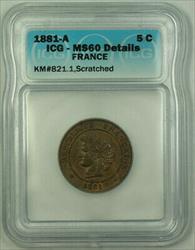 1881-A France Bronze 5 Centimes ICG  Details Scratched KM#821.1