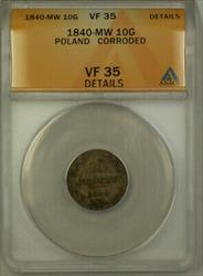 1840-MW Poland Silver 10 Grozsy Coin ANACS  Details Corroded