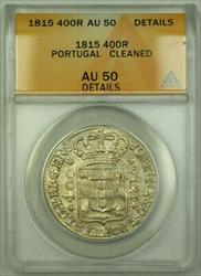 1815 Portugal 400 Reis KM# 331 Silver Coin ANACS  Details RJS