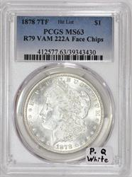 1878  R79 VAM 222A Face Chips Morgan Dollar PCGS MS-63 Premium Quality White; WOW!
